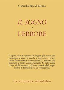 Foto Cover di Il sogno e l'errore, Libro di Gabriella Ripa di Meana, edito da Astrolabio Ubaldini