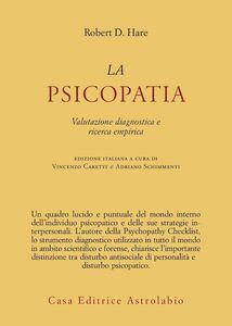 Libro La psicopatia. Valutazione diagnostica e ricerca empirica Robert D. Hare