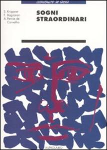 Libro Sogni straordinari Stanley Krippner , Fariba Bogzaran , André P. de Carvalho