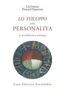 Lo sviluppo della personalità. Le fasi della vita in astrologia.pdf