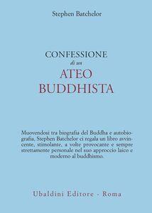 Foto Cover di Confessione di un ateo buddhista, Libro di Stephen Batchelor, edito da Astrolabio Ubaldini