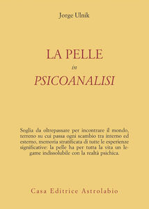 Libro La pelle in psicoanalisi Jorge Ulnik