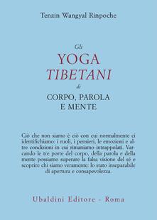 Writersfactory.it Gli yoga tibetani di corpo, parola e mente Image