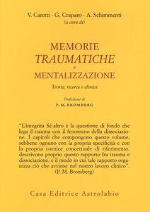 Libro Memorie traumatiche e mentalizzazione. Teoria, ricerca e clinica