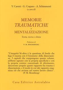 Rallydeicolliscaligeri.it Memorie traumatiche e mentalizzazione. Teoria, ricerca e clinica Image