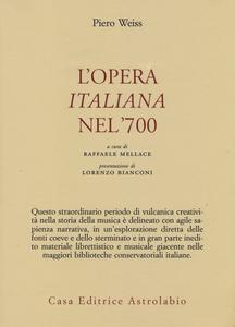 Libro L' opera italiana nel '700 Piero Weiss