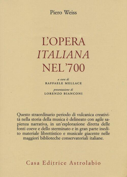 L' opera italiana nel '700