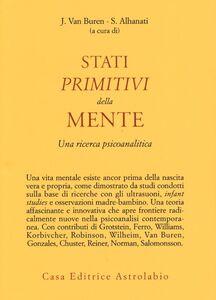 Libro Stati primitivi della mente. Una ricerca psicoanalitica