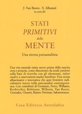 Stati primitivi della mente. Una ricerca psicoanalitica
