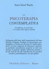 La psicoterapia contemplativa. Il buddhismo, la psicoterapia e il risveglio della saggezza naturale