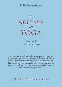 Foto Cover di Il nettare dello yoga, Libro di Tirumalai Krishnamacharya, edito da Astrolabio Ubaldini