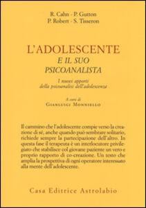 Libro L' adolescente e il suo psicoanalista. I nuovi apporti della psicoanalisi dell'adolescenza