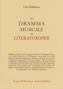 Libro Dal dramma musicale alla Literaturoper Carl Dahlhaus