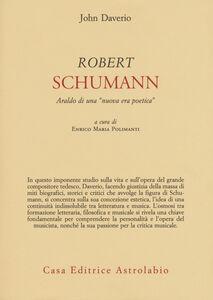 Libro Robert Schumann. Araldo di una «nuova era poetica» John Daverio