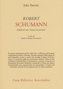 Robert Schumann. Araldo di una «nuova era poetica» - John Daverio - copertina