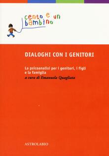 Dialoghi con i genitori. La psicoanalisi per i genitori, i figli e la famiglia.pdf