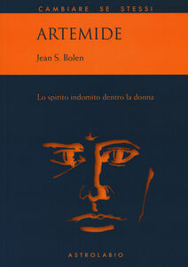 Libro Artemide. Lo spirito indomito dentro la donna Jean S. Bolen