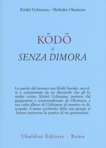 Libro Kodo il senza dimora Kosho Uchiyama Roshi , Shohaku Okumura