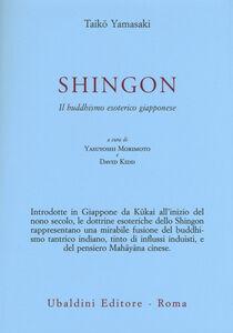 Foto Cover di Shingon. Il buddhismo esoterico giapponese, Libro di Taiko Yamasaki, edito da Astrolabio Ubaldini