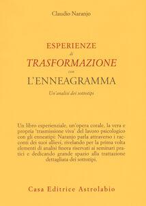 Foto Cover di Esperienze di trasformazione con l'enneagramma. Un'analisi dei sottotipi, Libro di Claudio Naranjo, edito da Astrolabio Ubaldini