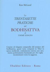 Libro Le «Trentasette pratiche del Bodhisattva» di Tokmé Zongpo Ken McLeod