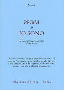 Foto Cover di Prima di io sono. Il riconoscimento diretto della verità, Libro di Mooji, edito da Astrolabio Ubaldini
