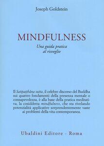 Libro Mindfulness. Una guida pratica al risveglio Joseph Goldstein