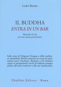 Il Buddha entra in un bar. Manuale di vita per una nuova generazione