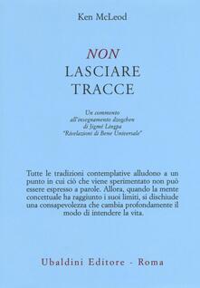 Non lasciare tracce. Un commento allinsegnamento dzogchen di Jigmé Lingpa «Rivelazioni di Bene Universale».pdf