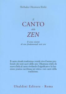 Il canto dello zen. Il senso vivente di otto fondamentali testi zen