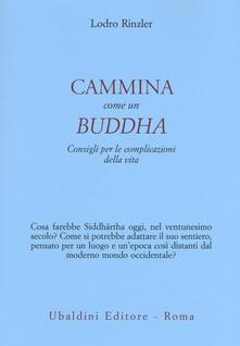 Ristorantezintonio.it Cammina come un Buddha. Consigli per le complicazioni della vita Image