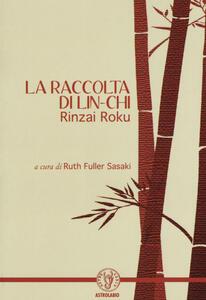 La raccolta di Lin-Chi. Rinzai Roku