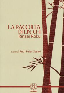 Amatigota.it La raccolta di Lin-Chi. Rinzai Roku Image