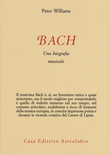 Bach. Una biografia musicale - T. A. Williams - copertina