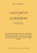 I movimenti di Gurdjieff. La trasmissione di un'antica saggezza