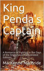 King Penda's Captain / A Romance of Fighting in the Days of the Anglo-Saxons