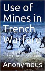 Use of Mines in Trench Warfare / From the French School of St. Cyr