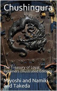 Chushingura / The Treasury of Loyal Retainers
