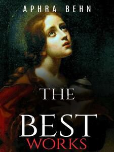 Aphra Behn: The Best Works