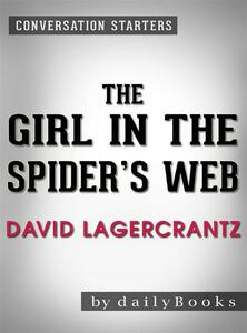 The Girl in the Spider's Web: by David Lagercrantz | Conversation Starters