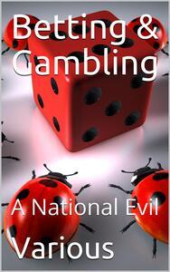 Betting & Gambling / A National Evil