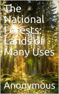 The National Forests: Lands of Many Uses