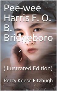 Pee-wee Harris F. O. B. Bridgeboro