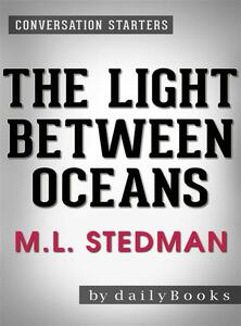 The Light Between Oceans: by M.L. Stedman   Conversation Starters