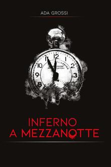 Inferno a Mezzanotte - Ada Grossi - ebook