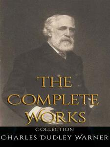 Charles Dudley Warner: The Complete Works