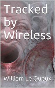 Tracked by Wireless