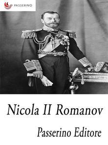 Nicola II Romanov. L'ultimo imperatore di Russia - Passerino Editore - ebook