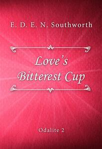 Love's Bitterest Cup