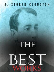 J. Storer Clouston: The Best Works
